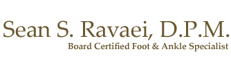 Sean S. Ravaei, D.P.M. - Board Certified Foot & Ankle Specialist